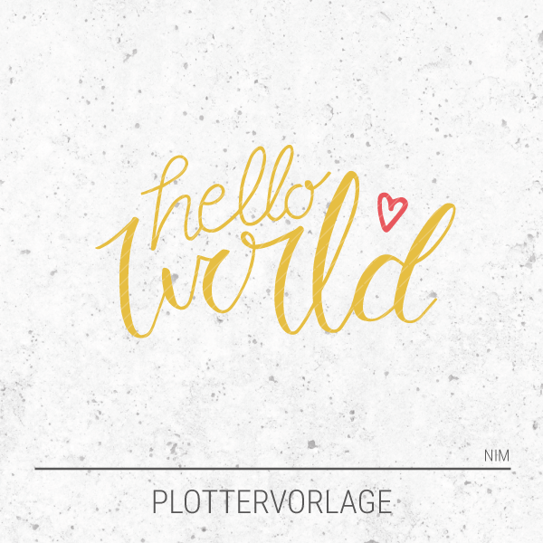 Plotterdatei / Plottervorlage Hello world - mit Herz