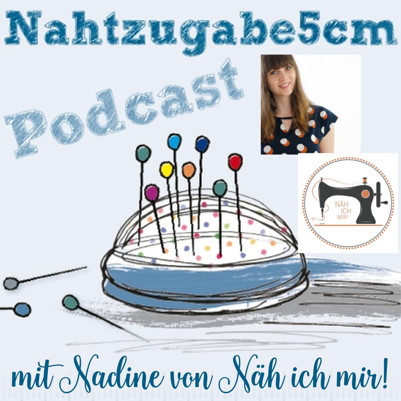 Näh ich mir! im Podcast: Nahtzugabe 5 cm-Podcast von Nahtzugabe 5 cm/Muriel