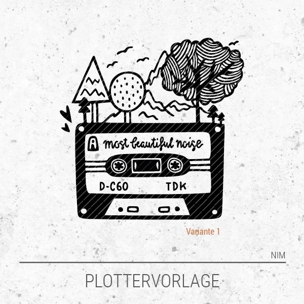 Plotterdatei / Plottervorlage Kassette - most beautiful sound